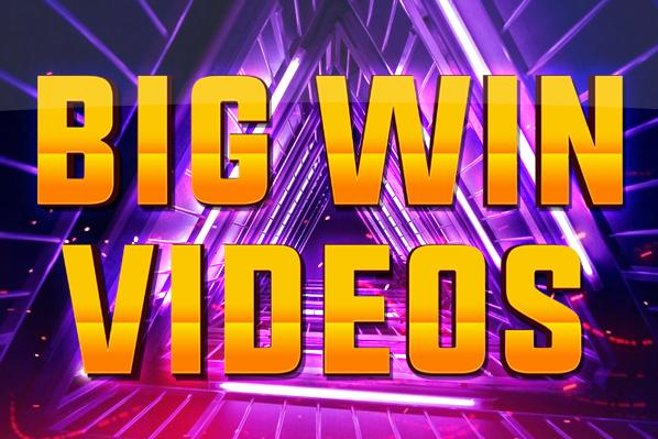 Watch Big Win Videos