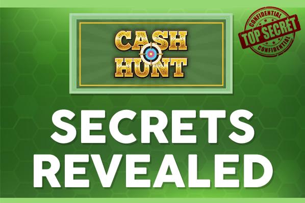 Cash Hunt Secret Revealed