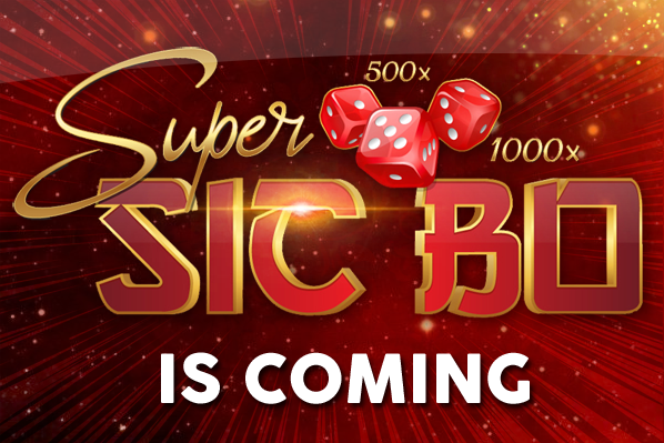Super Sic Bo Is Coming